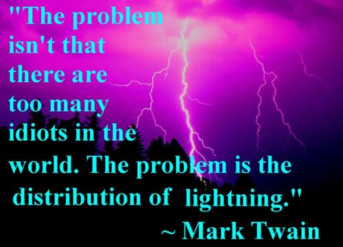 Mark Twain On Idiots and Lightning