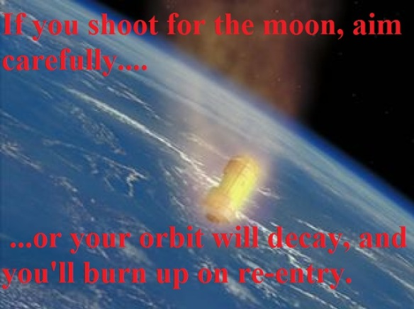 If you shoot for the moon....
