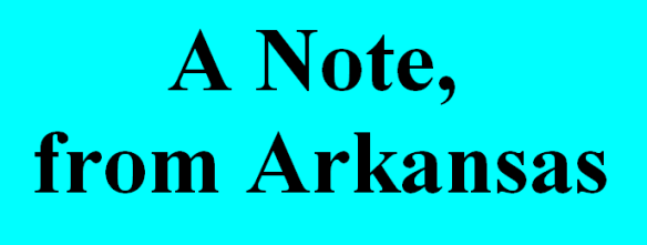 A Note, from Arkansas