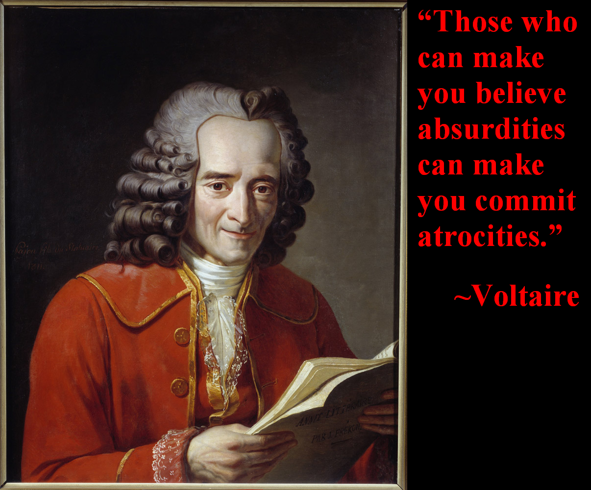 Quotes Voltaire A Quote From Voltaire On Absurdities And Atrocities